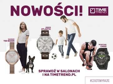 b07f0959c Nowe zegarki w Time Trend - Centrum Handlowe Atrium Reduta