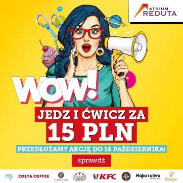 WOW BAW SIĘ I JEDZ ZA 15 PLN! WYDŁUŻAMY AKCJĘ DO 16.10